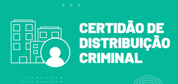 Certidão de Distribuição Criminal