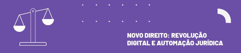 Revolução digital e automação jurídica