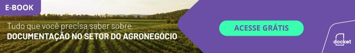 Tudo que você precisa saber sobre Documentação no setor do Agronegócio